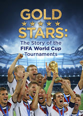 Gold Stars: The Story of the FIFA World Cup Tournaments Netflix BR (Brazil)